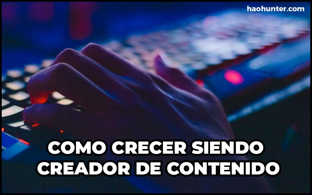 COMO CRECER SIENDO CREADOR DE CONTENIDO
